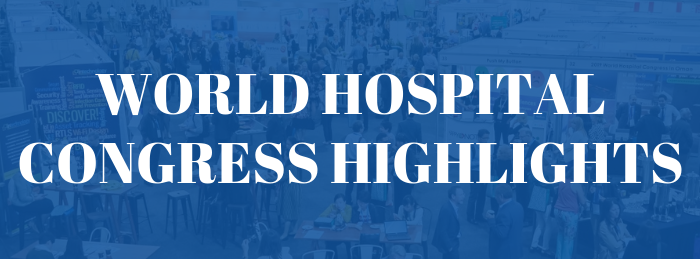 WORLD HOSPITAL CONGRESS HIGHLIGHTS